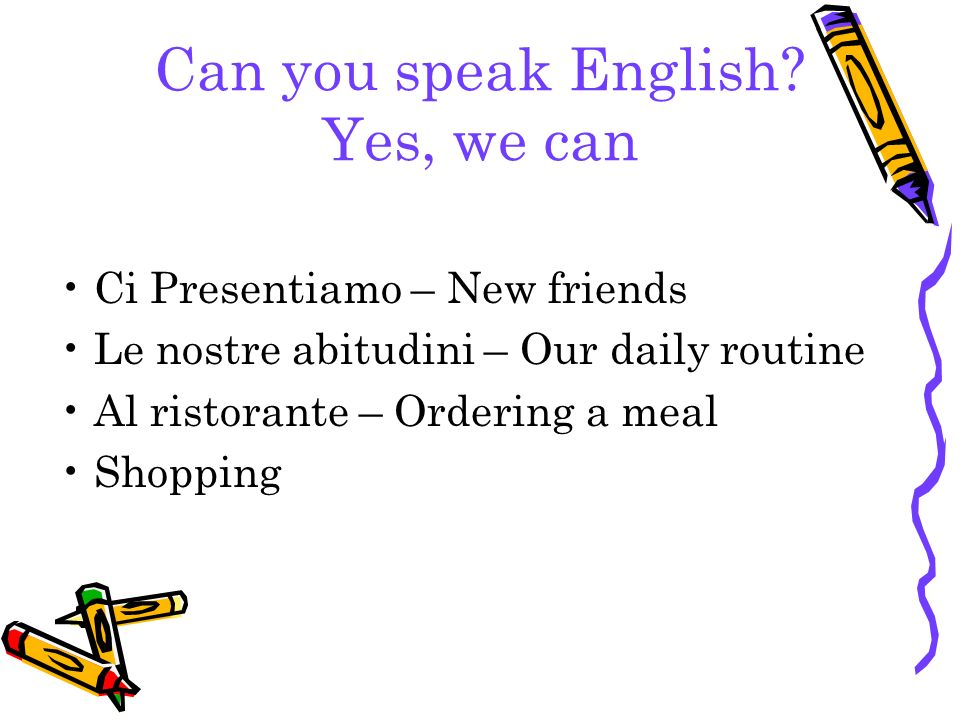Can you speak English Yes, we can