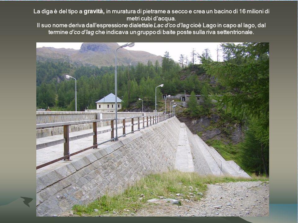 La diga è del tipo a gravità, in muratura di pietrame a secco e crea un bacino di 16 milioni di metri cubi d'acqua.