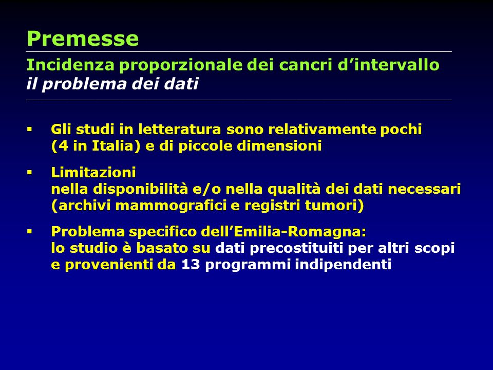 Premesse Incidenza proporzionale dei cancri d'intervallo