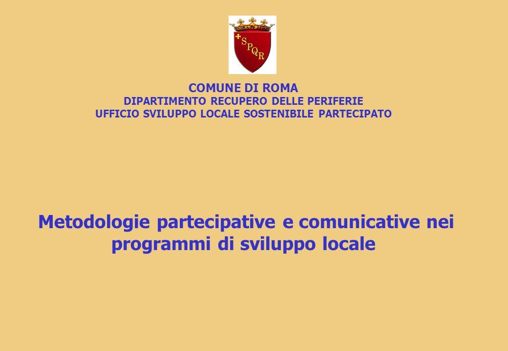 COMUNE DI ROMA DIPARTIMENTO RECUPERO DELLE PERIFERIE UFFICIO SVILUPPO LOCALE SOSTENIBILE PARTECIPATO