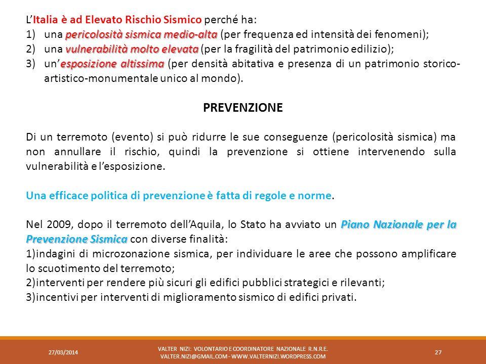PREVENZIONE L'Italia è ad Elevato Rischio Sismico perché ha: