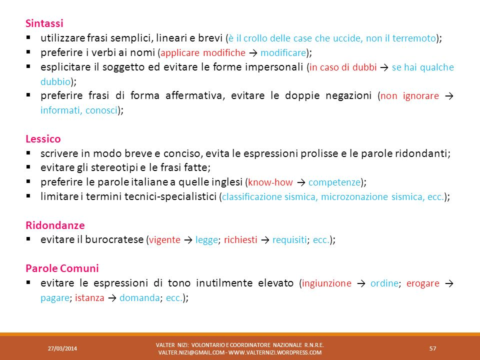 preferire i verbi ai nomi (applicare modifiche → modificare);