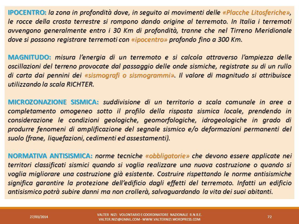 IPOCENTRO: la zona in profondità dove, in seguito ai movimenti delle «Placche Litosferiche», le rocce della crosta terrestre si rompono dando origine al terremoto. In Italia i terremoti avvengono generalmente entro i 30 Km di profondità, tranne che nel Tirreno Meridionale dove si possono registrare terremoti con «ipocentro» profondo fino a 300 Km.