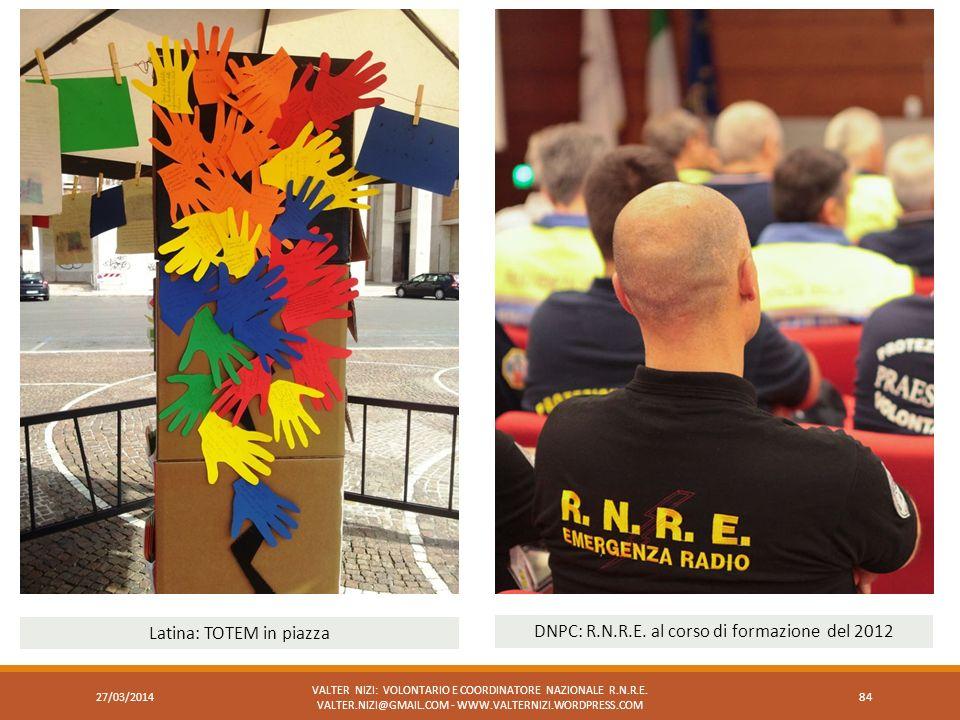 Latina: TOTEM in piazza DNPC: R.N.R.E. al corso di formazione del 2012