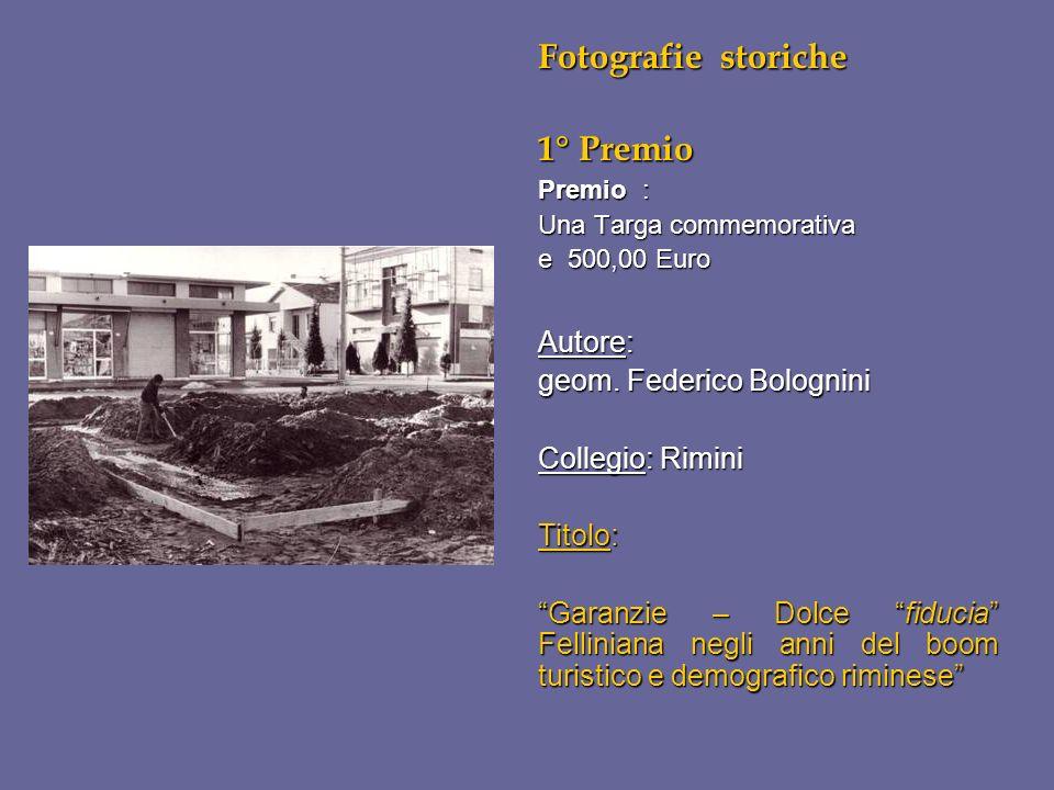 Fotografie storiche 1° Premio Autore: geom. Federico Bolognini
