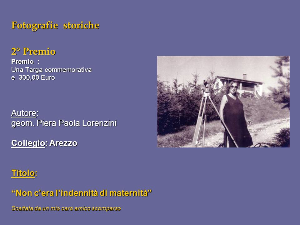 Fotografie storiche 2° Premio Autore: geom. Piera Paola Lorenzini
