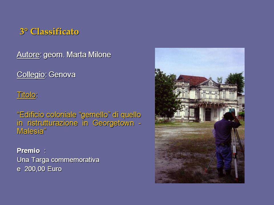 3° Classificato Autore: geom. Marta Milone Collegio: Genova Titolo: