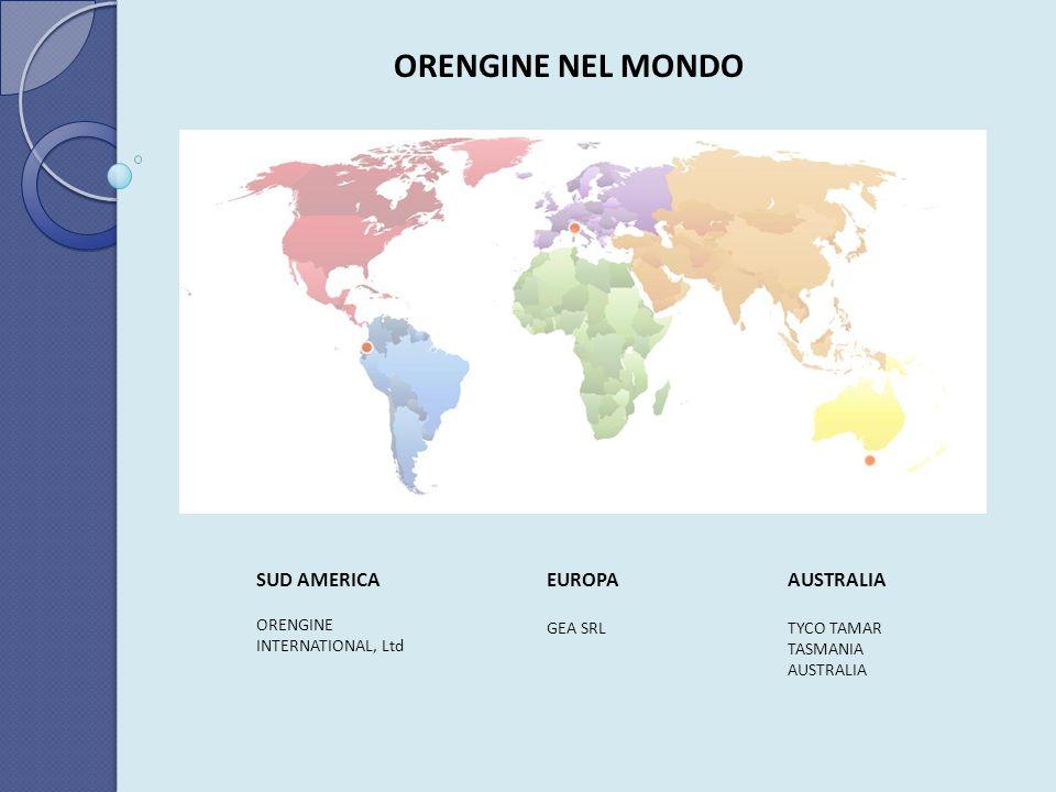 ORENGINE NEL MONDO SUD AMERICA EUROPA AUSTRALIA