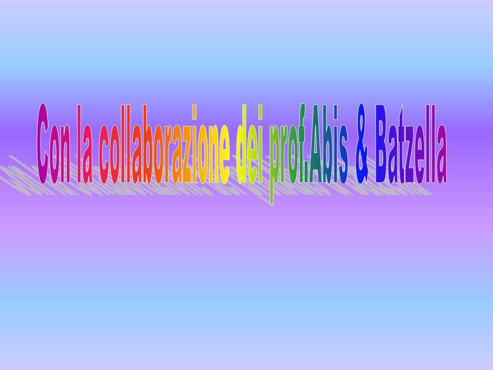 Con la collaborazione dei prof.Abis & Batzella