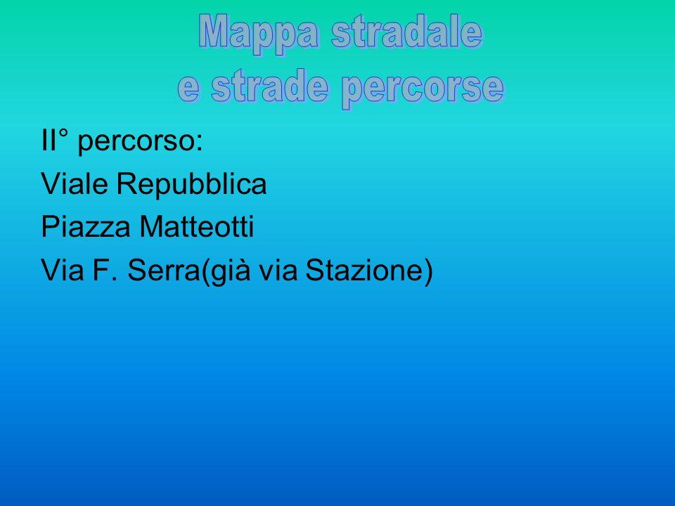 Mappa stradale e strade percorse II° percorso: Viale Repubblica