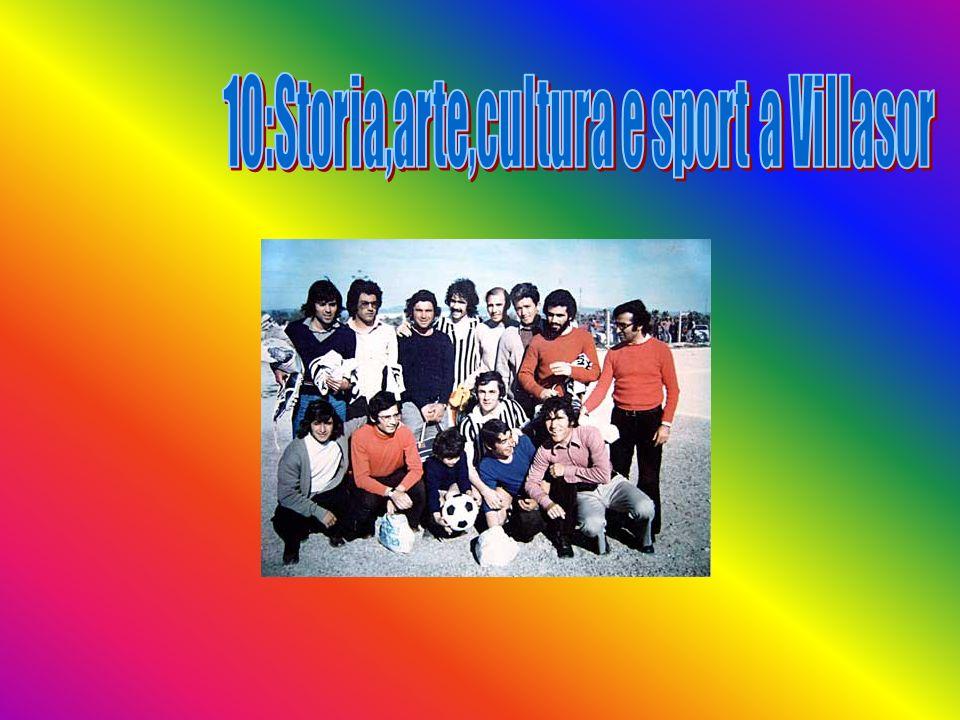 10:Storia,arte,cultura e sport a Villasor