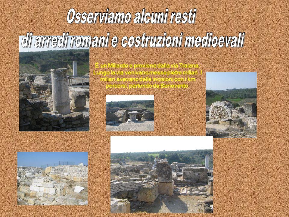 Osserviamo alcuni resti di arredi romani e costruzioni medioevali