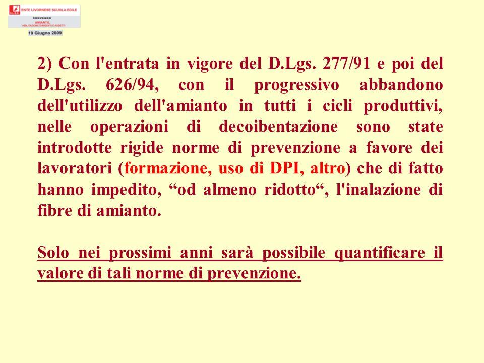 2) Con l entrata in vigore del D. Lgs. 277/91 e poi del D. Lgs