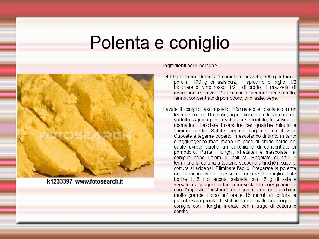 Polenta e coniglio Ingredienti per 4 persone