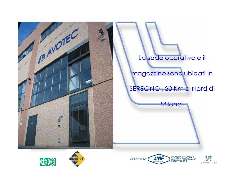 La sede operativa e il magazzino sono ubicati in SEREGNO , 20 Km a Nord di Milano.