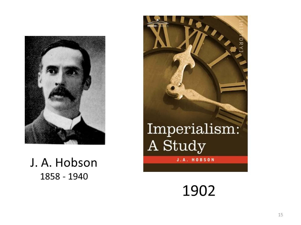 J. A. Hobson 1858 - 1940 1902