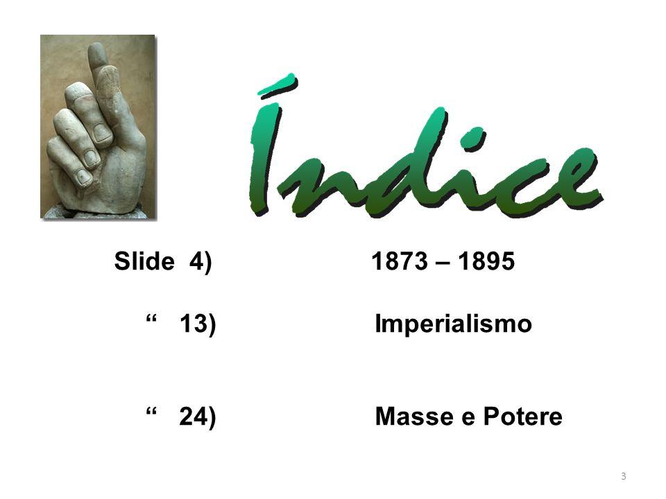 Slide 4) 1873 – 1895 13) Imperialismo.