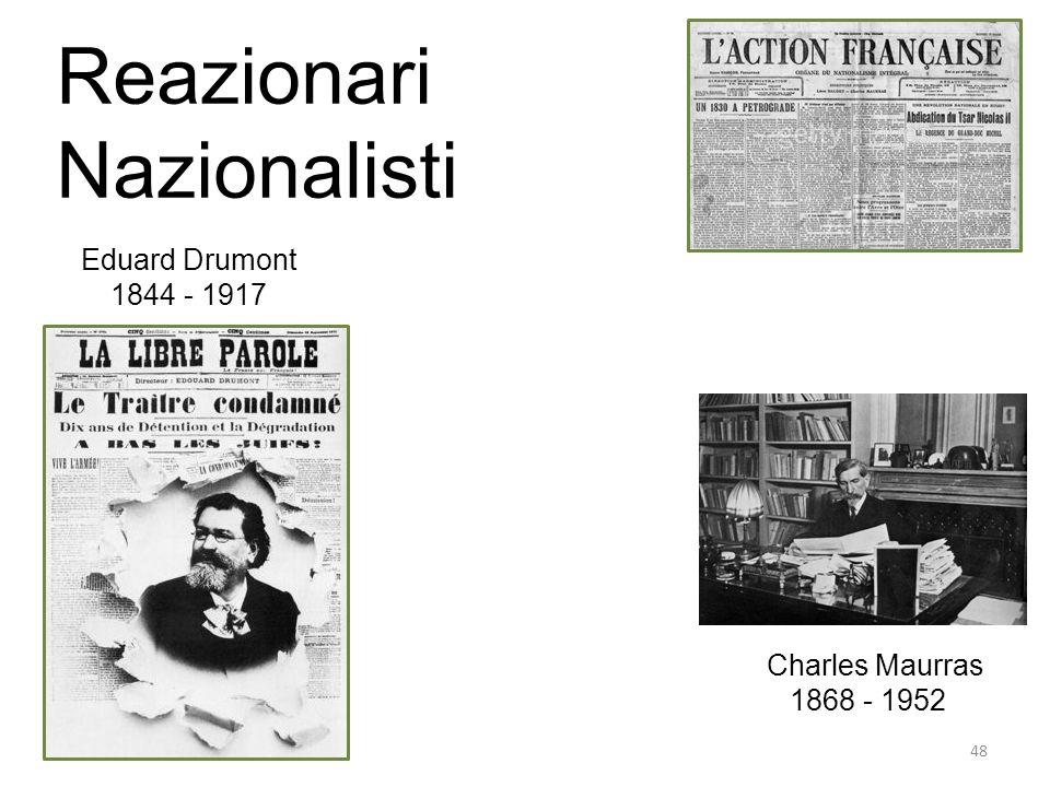 Reazionari Nazionalisti Eduard Drumont 1844 - 1917 Charles Maurras