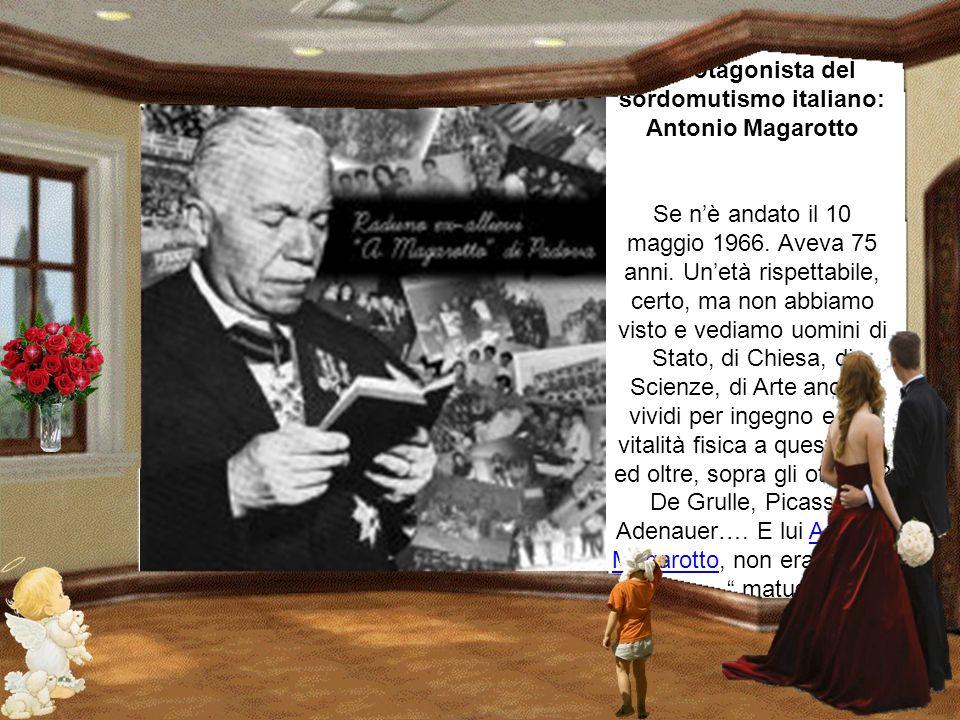 Il protagonista del sordomutismo italiano: Antonio Magarotto