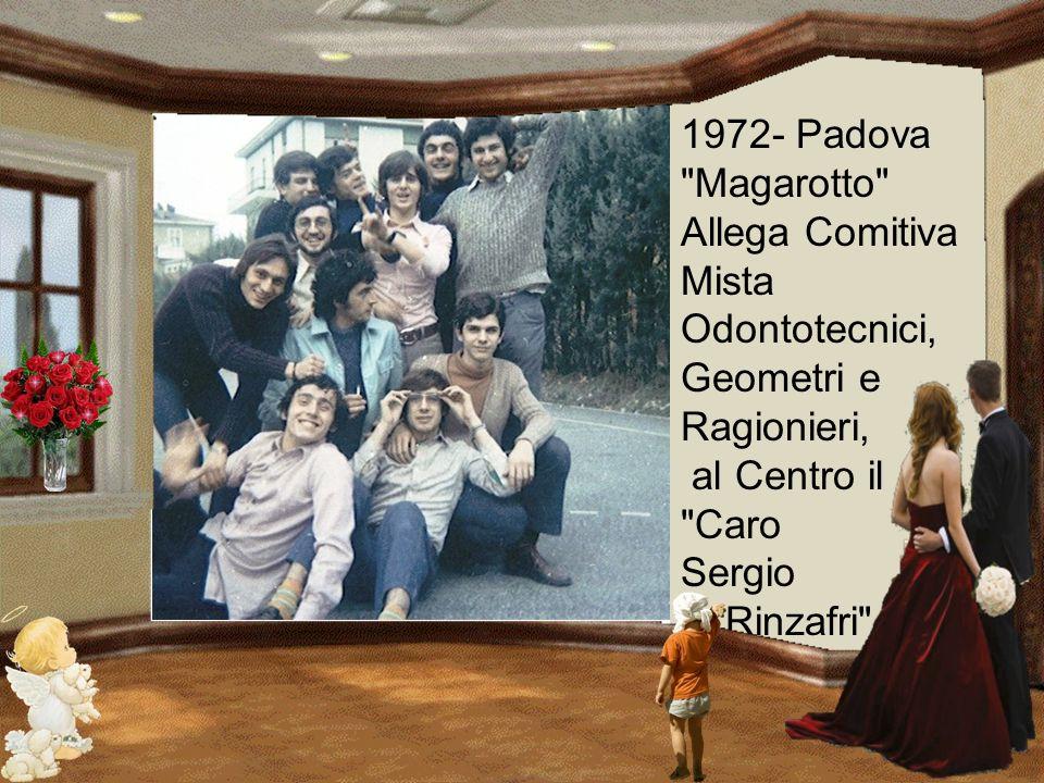 1972- Padova Magarotto Allega Comitiva Mista Odontotecnici, Geometri e Ragionieri,