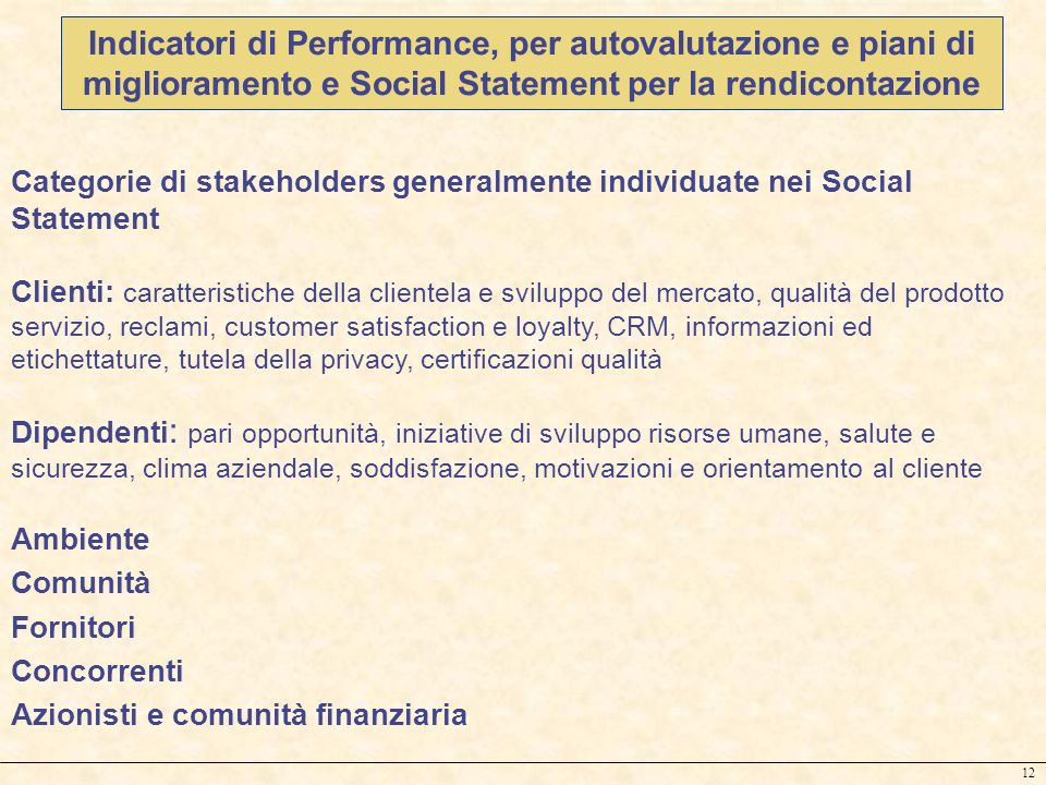 Indicatori di Performance, per autovalutazione e piani di miglioramento e Social Statement per la rendicontazione