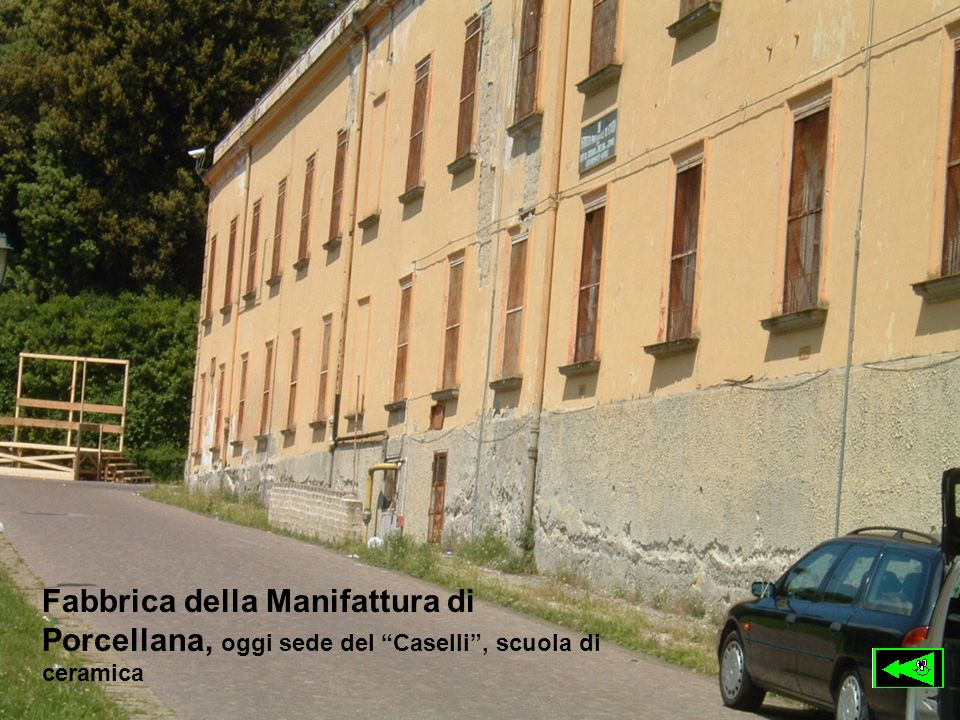 Fabbrica della Manifattura di Porcellana, oggi sede del Caselli , scuola di ceramica