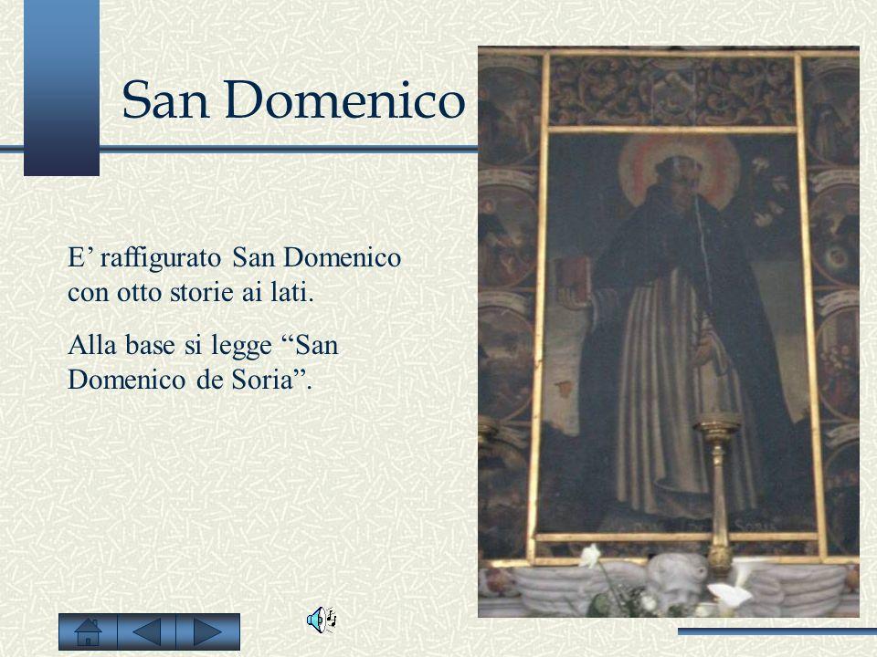 San Domenico E' raffigurato San Domenico con otto storie ai lati.