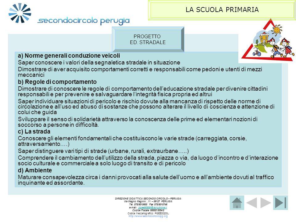 LA SCUOLA PRIMARIA a) Norme generali conduzione veicoli