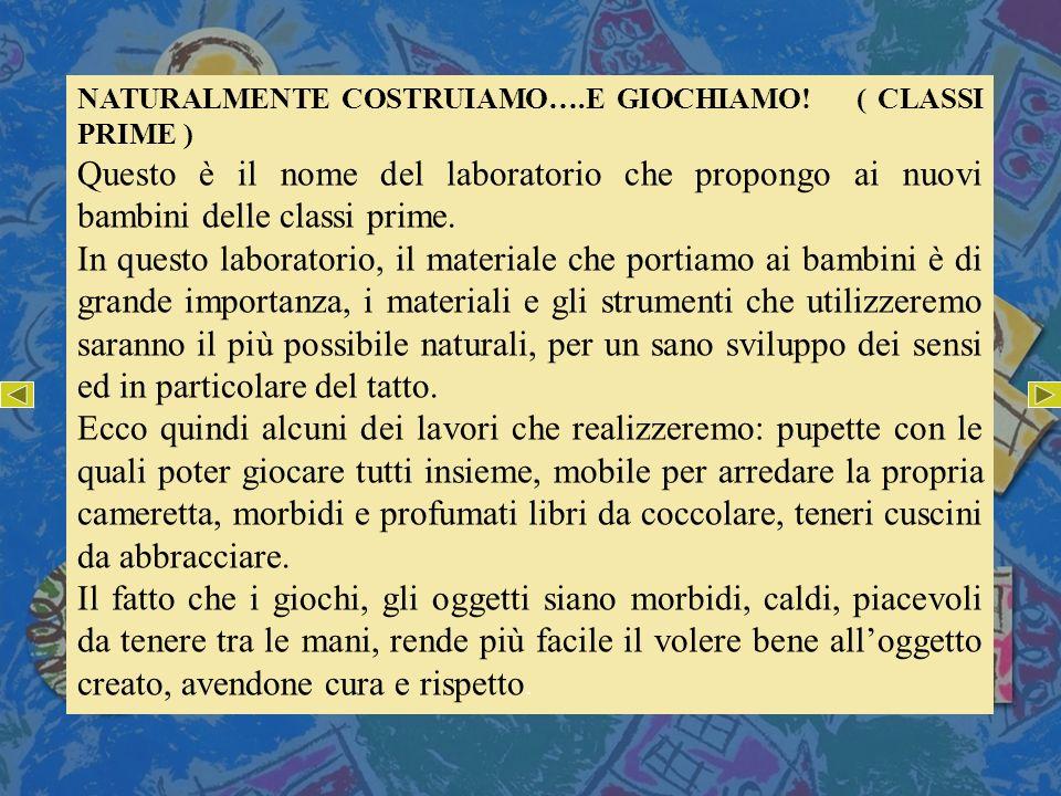 NATURALMENTE COSTRUIAMO….E GIOCHIAMO! ( CLASSI PRIME )