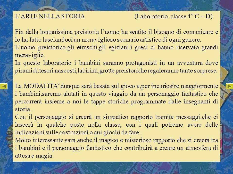 L'ARTE NELLA STORIA (Laboratorio classe 4° C – D)