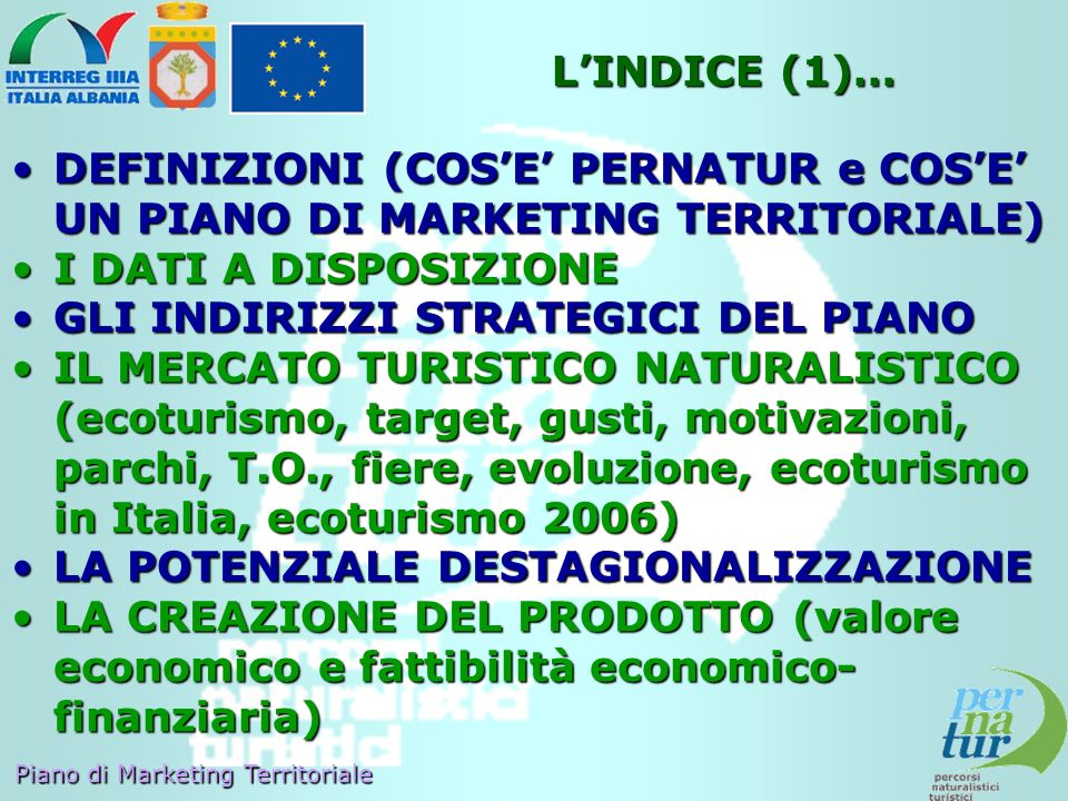 L'INDICE (1)… DEFINIZIONI (COS'E' PERNATUR e COS'E' UN PIANO DI MARKETING TERRITORIALE) I DATI A DISPOSIZIONE.