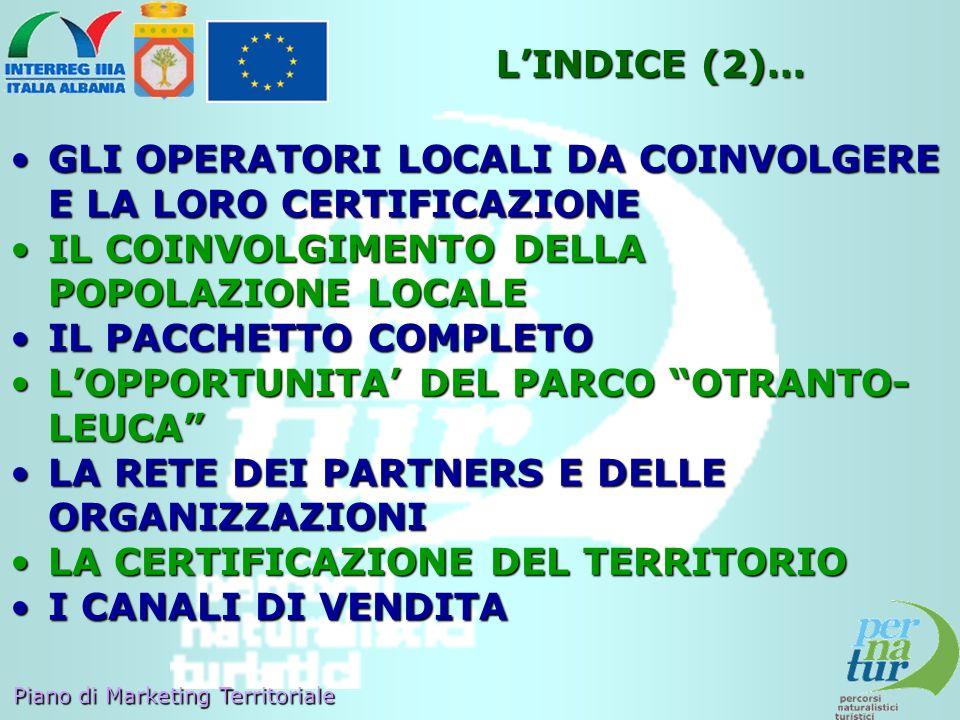 L'INDICE (2)… GLI OPERATORI LOCALI DA COINVOLGERE E LA LORO CERTIFICAZIONE. IL COINVOLGIMENTO DELLA POPOLAZIONE LOCALE.