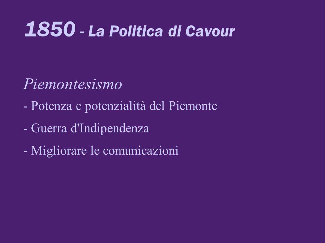 1850 - La Politica di Cavour Piemontesismo