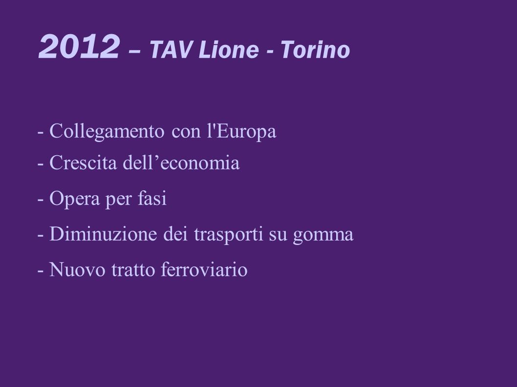 2012 – TAV Lione - Torino - Collegamento con l Europa