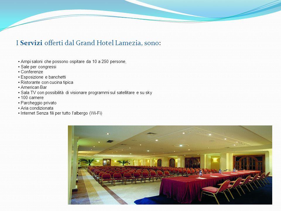 I Servizi offerti dal Grand Hotel Lamezia, sono: