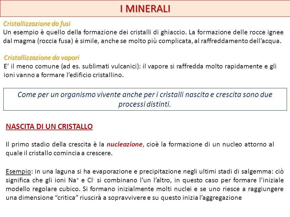 I MINERALI Cristallizzazione da fusi.