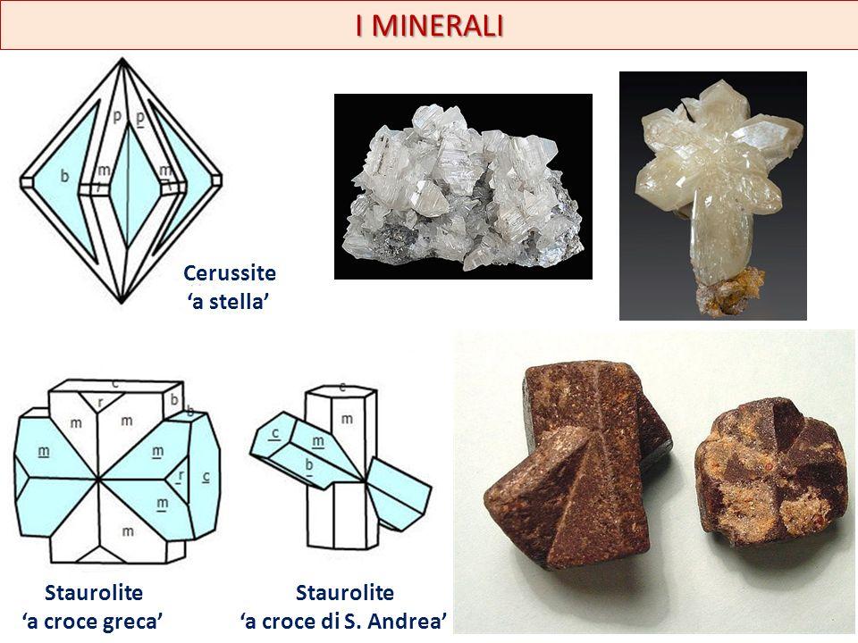 I MINERALI Cerussite 'a stella' Staurolite 'a croce greca' Staurolite