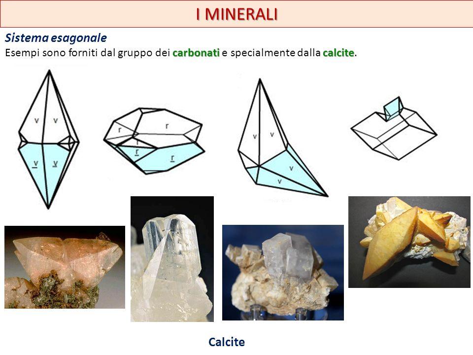I MINERALI Sistema esagonale Calcite