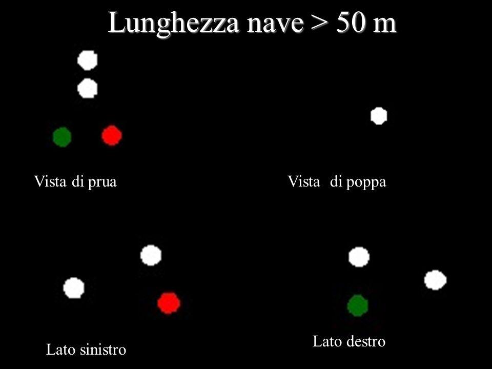 Lunghezza nave > 50 m Vista di prua vVista di poppa vista i poppa
