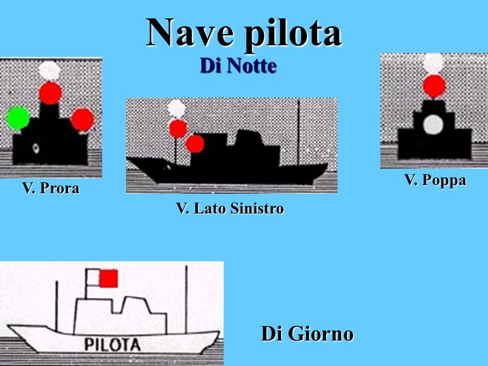 Nave pilota Di Notte V. Poppa V. Prora V. Lato Sinistro Di Giorno