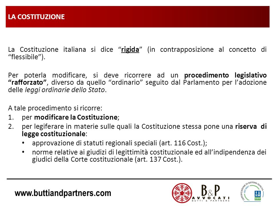 LA COSTITUZIONE La Costituzione italiana si dice rigida (in contrapposizione al concetto di flessibile ).