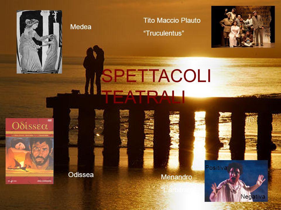 SPETTACOLI TEATRALI Tito Maccio Plauto Truculentus Medea Odissea