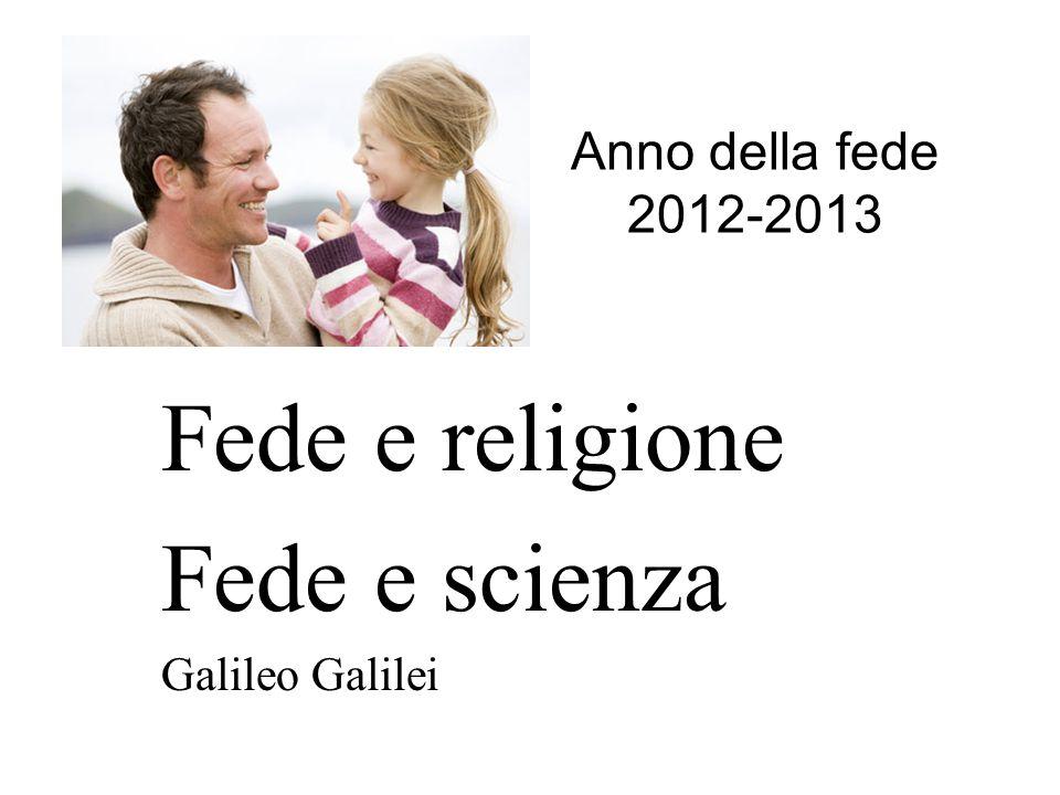 Fede e religione Fede e scienza Galileo Galilei