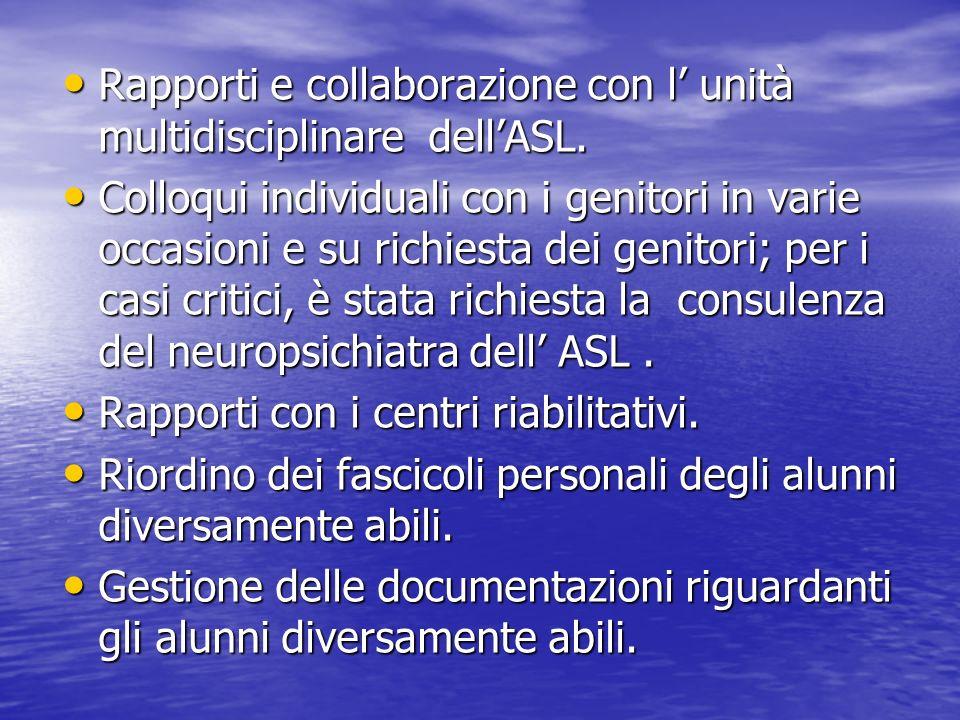 Rapporti e collaborazione con l' unità multidisciplinare dell'ASL.