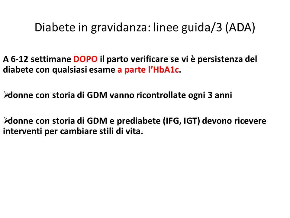 Diabete in gravidanza: linee guida/3 (ADA)