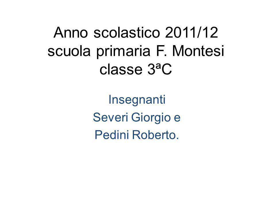 Anno scolastico 2011/12 scuola primaria F. Montesi classe 3ªC
