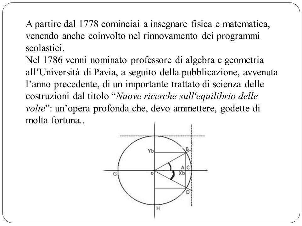 A partire dal 1778 cominciai a insegnare fisica e matematica, venendo anche coinvolto nel rinnovamento dei programmi scolastici.