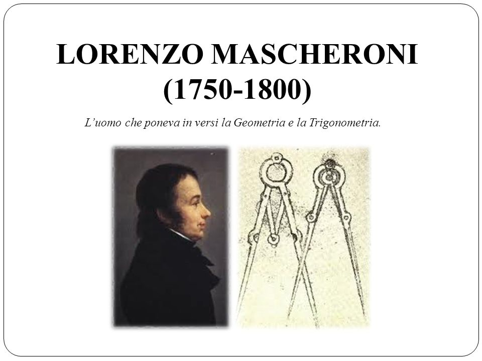 LORENZO MASCHERONI (1750-1800)