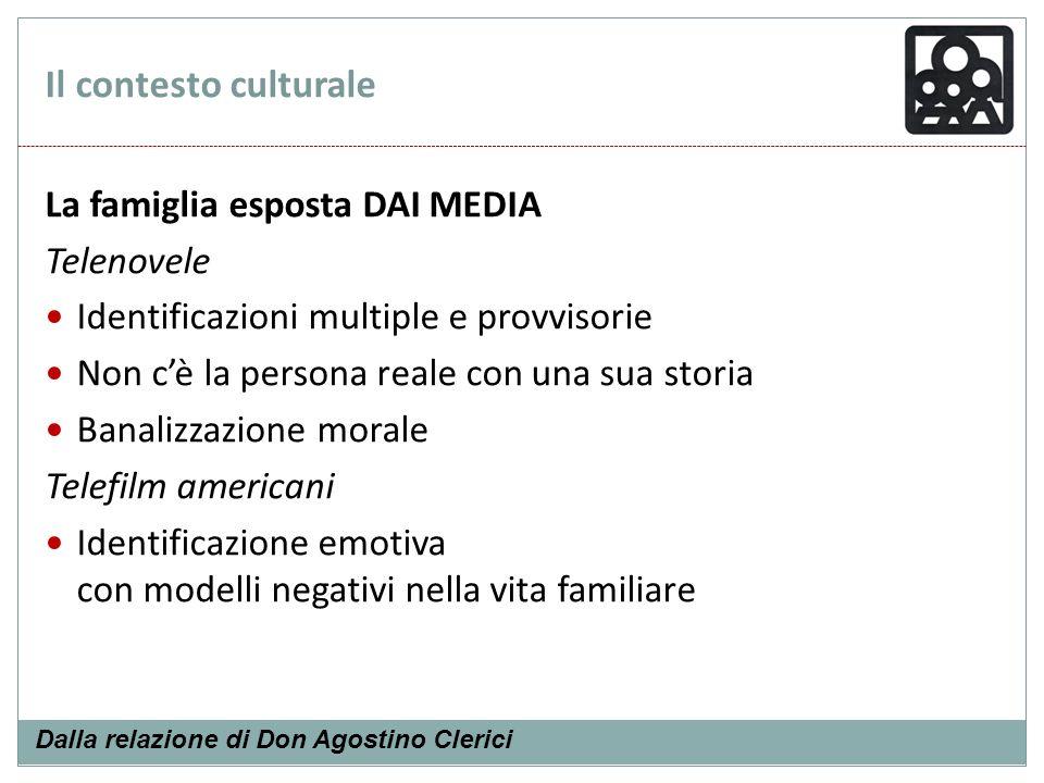 Il contesto culturale La famiglia esposta DAI MEDIA Telenovele