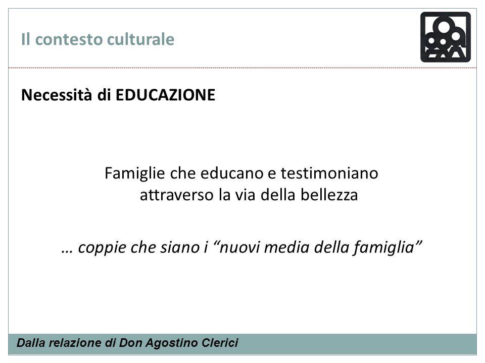 Il contesto culturale Necessità di EDUCAZIONE